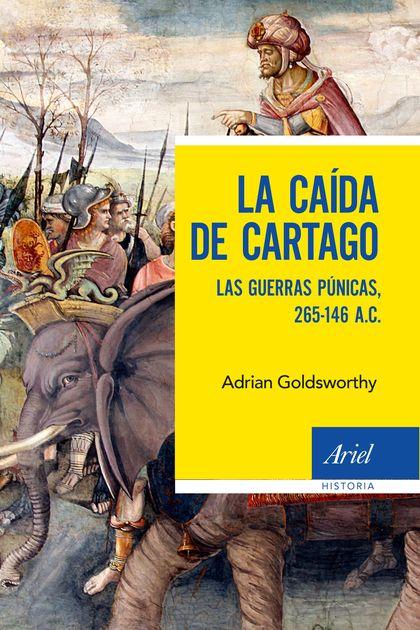 LA CAÍDA DE CARTAGO. LAS GUERRAS PÚNICAS, 265-146 A.C.