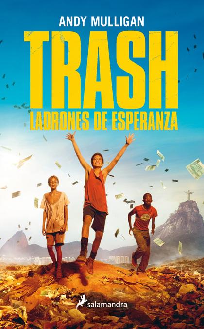 TRASH. LADRONES DE ESPERANZA.