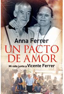 UN PACTO DE AMOR : MI VIDA JUNTO A VICENTE FERRER