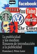 PUBLICIDAD Y LOS MEDIOS: ENSAYOS DE INTRODUCCION A LA PUBLICIDAD.