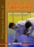 PROYECTO ARES II, EDUCACIÓN FÍSICA, 1 BACHILLERATO