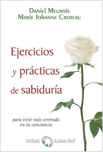 EJERCICIOS Y PRÁCTICAS DE SABIDURÍA                                             PARA VIVIR MÁS