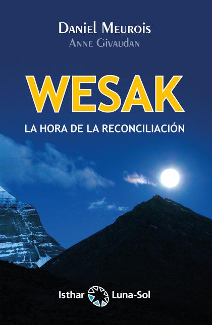 WESAK. LA HORA DE LA RECONCILIACIÓN