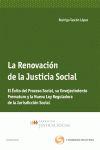 LA RENOVACIÓN DE LA JUSTICIA SOCIAL : EL ÉXITO DEL PROCESO SOCIAL, SU ENVEJECIMIENTO PREMATURO