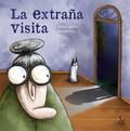 LA EXTRAÑA VISITA.