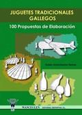JUGUETES TRADICIONALES GALLEGOS : 100 PROPUESTAS DE ELABORACIÓN