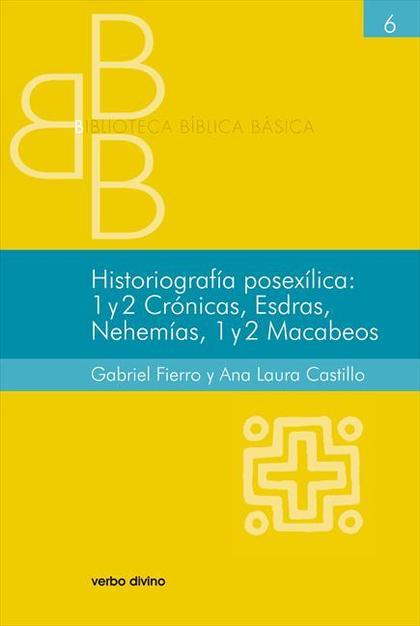 HISTORIOGRAFÍA POSEXÍLICA: 1 Y 2 CRÓNICAS, ESDRAS, NEHEMÍAS, 1 Y 2 MACABEOS- EPU.