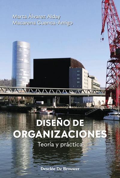 DISEÑO DE ORGANIZACIONES. TEORÍA Y PRÁCTICA.