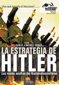 LA ESTRATEGIA DE HITLER: LAS RAÍCES OCULTAS DEL NACIONAL SOCIALISMO