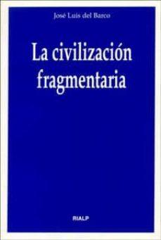 CIVILIZACION FRAGMENTARIA
