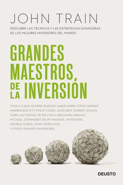 GRANDES MAESTROS DE LA INVERSIÓN. DESCUBRE LAS TÉCNICAS Y LAS ESTRATEGIAS GANADORAS DE LOS MEJO