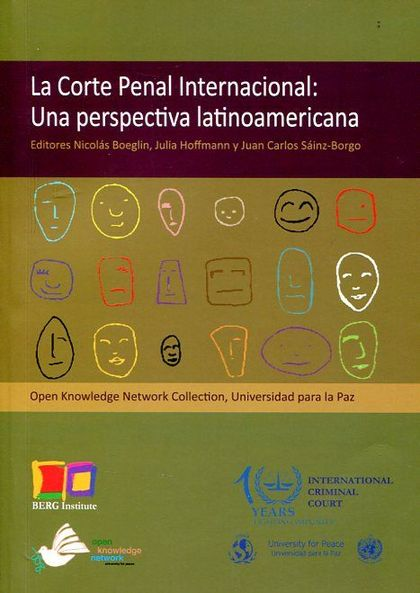 LA CORTE PENAL INTERNACIONAL : UNA PERSPECTIVA LATINOAMERICANA