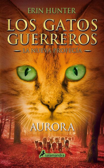 AURORA (LOS GATOS GUERREROS \ LA NUEVA PROFECÍA 3)