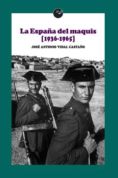 LA ESPAÑA DEL MAQUIS (1936-1965).