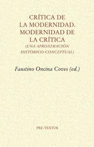CRÍTICA DE LA MODERNIDAD. MODERNIDAD DE LA CRÍTICA. UNA APROXIMACIÓN HISTÓRICO-CONCEPTUAL