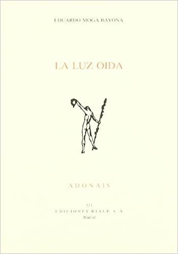 LA LUZ OÍDA : (PREMIO ADONAIS 1995)