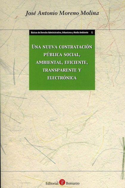 UNA NUEVA CONTRATACION PUBLICA SOCIAL, AMBIENTAL, EFICIENTE,