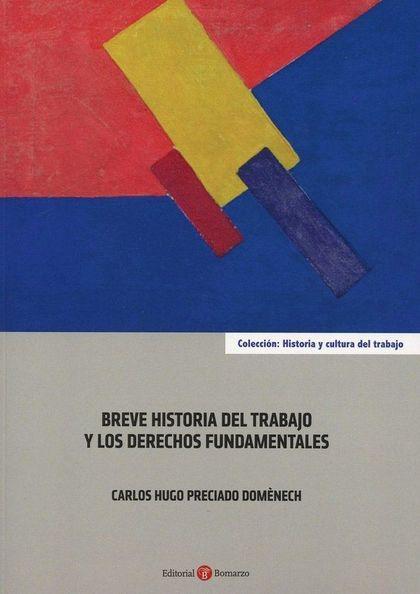 BREVE HISTORIA DEL TRABAJO Y LOS DERECHOS FUNDAMENTALES.