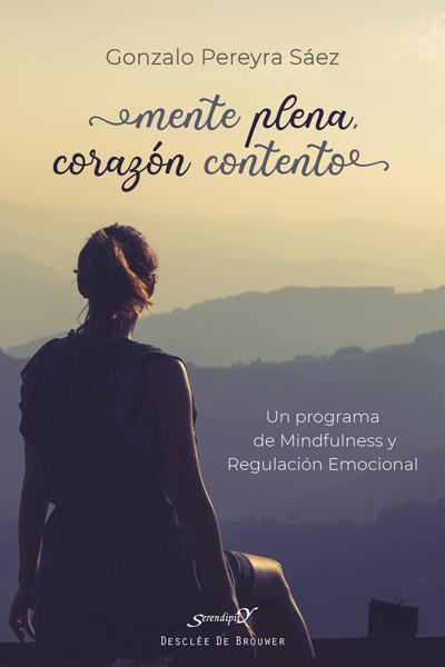 MENTE PLENA, CORAZÓN CONTENTO. UN PROGRAMA DE MINDFULNESS Y REGULACIÓN EMOCIONAL