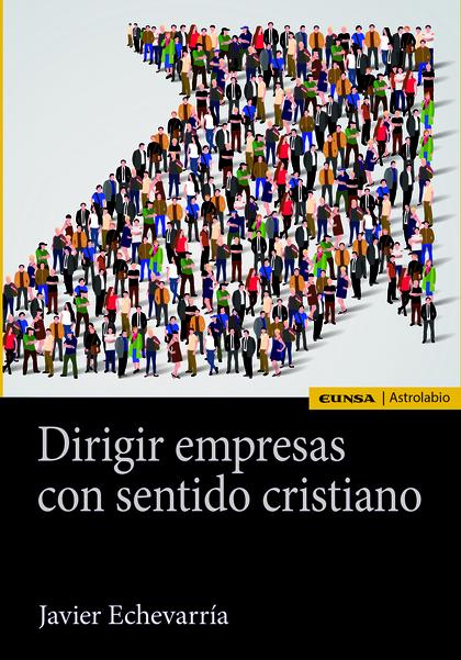 DIRIGIR EMPRESAS CON SENTIDO CRISTIANO