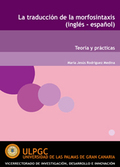 LA TRADUCCIÓN DE LA MORFOSINTAXIS (INGLÉS-ESPAÑOL): TEORÍA Y PRÁCTICAS