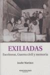 EXILIADAS: ESCRITORAS, GUERRA CIVIL Y MEMORIA