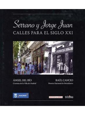 SERRANO Y JORGE JUAN. CALLES PARA EL SIGLO XXI