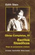 EDIHT STEIN. OBRAS COMPLETAS III. ESCRITOS FILOSÓFICOS. ETAPA DE PENSAMIENTO CRISTIANO