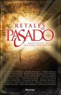 RETALES DEL PASADO. ANTOLOGÍA DE RELATOS HISTÓRICOS