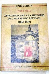 APROXIMACION A LA HISTORIA DEL MARXISMO ESPAÑOL