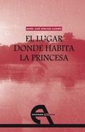 EL LUGAR DONDE HABITA LA PRINCESA