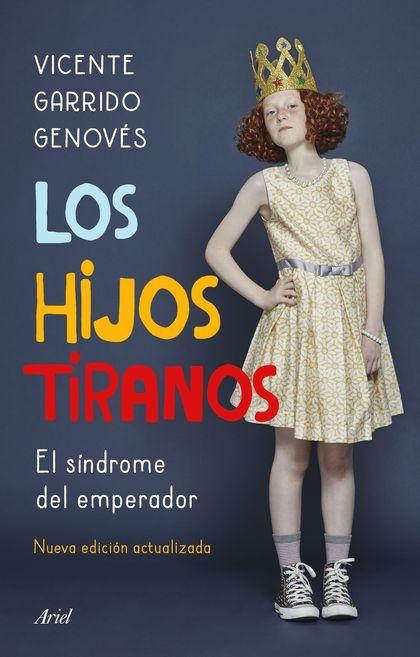 LOS HIJOS TIRANOS. EL SÍNDROME DEL EMPERADOR