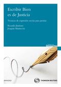 ESCRIBIR BIEN ES DE JUSTICIA : TÉCNICAS DE EXPRESIÓN ESCRITA PARA JURISTAS
