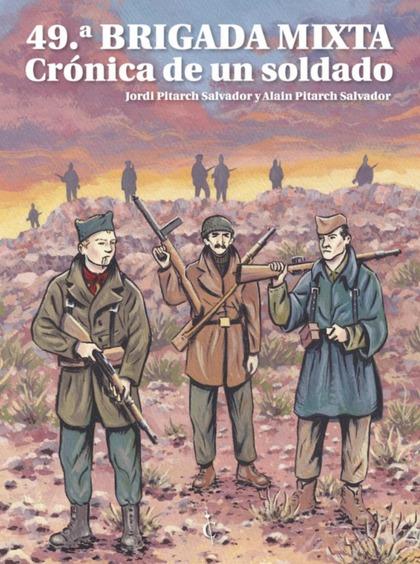 49ª BRIGADA MIXTA. CRÓNICA DE UN SOLDADO.