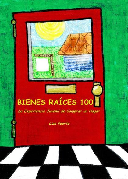 BIENES RAÍCES 100. LA EXPERIENCIA JUVENIL DE COMPRAR UN HOGAR