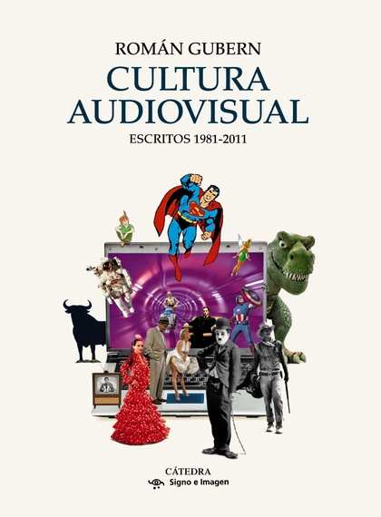 CULTURA AUDIOVISUAL. ESCRITOS 1981-2011