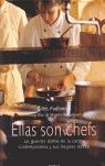 ELLAS SON CHEFS: LAS GRANDES DAMAS DE LA COCINA CONTEMPORÁNEA Y SUS MEJORES RECETAS