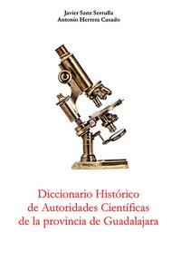DICCIONARIO DE AUTORIDADES CIENTÍFICAS DE GUADALAJARA