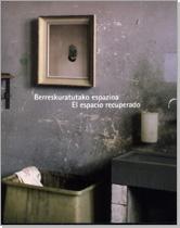 BERRESKURATUTAKO ESPAZIOA = EL ESPACIO RECUPERADO