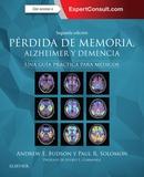 PÉRDIDA DE MEMORIA, ALZHEIMER Y DEMENCIA + EXPERTCONSULT (2ª ED.). UNA GUÍA PRÁCTICA PARA MÉDIC