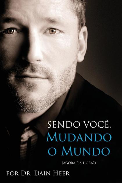 SENDO VOCÊ, MUDANDO O MUNDO - BEING YOU PORTUGUESE.