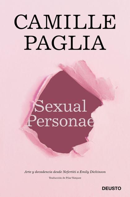 SEXUAL PERSONAE. ARTE Y DECADENCIA DESDE NEFERTITI A EMILY DICKINSON