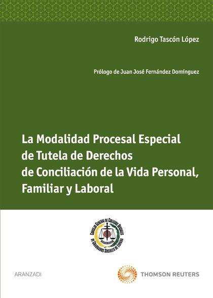 LA MODALIDAD PROCESAL ESPECIAL DE TUTELA DE DERECHOS DE CONCILIACIÓN DE LA VIDA LABORAL, FAMILI