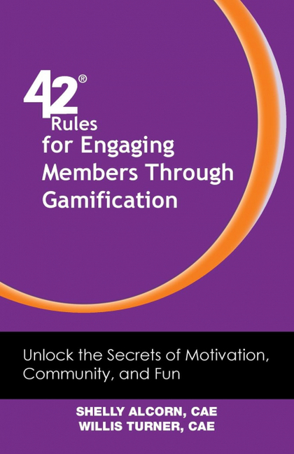 42 RULES FOR ENGAGING MEMBERS THROUGH GAMIFICATION.