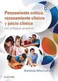 PENSAMIENTO CRÍTICO, RAZONAMIENTO CLÍNICO Y JUICIO CLÍNICO EN ENFERMERÍA (6ª ED.. UN ENFOQUE PR