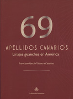 69 APELLIDOS CANARIOS. LINAJES GUANCHES EN AMÉRICA