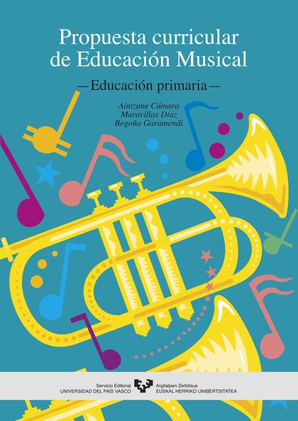 EDUCACIÓN MUSICAL, EDUCACIÓN PRIMARIA. PROPUESTA CURRICULAR