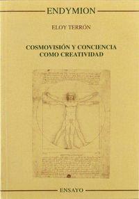 COSMOVISION Y CONCIENCIA COMO CREATIVIDAD