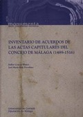 INVENTARIO DE ACUERDOS DE LAS ACTAS CAPITULARES DEL CONCEJO DE MÁLAGA (1489-1516.