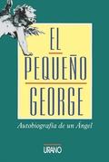 EL PEQUEÑO GEORGE AUTOBIOGRAFIA DE UN ANGEL